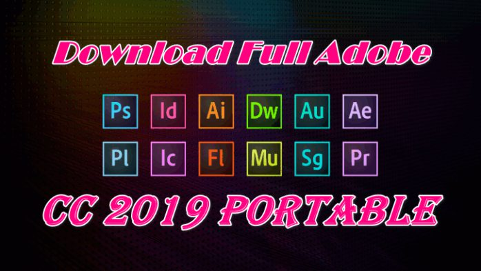 Download full Adobe CC 2019 Portable